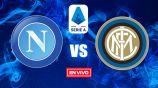 EN VIVO Y EN DIRECTO: Napoli vs Inter de Milán