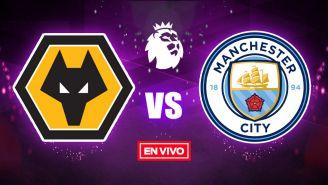 EN VIVO Y EN DIRECTO: Wolverhampton vs Manchester City