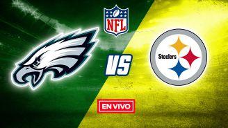 EN VIVO Y EN DIRECTO: Philadelphia Eagles vs Pittsburgh Steelers