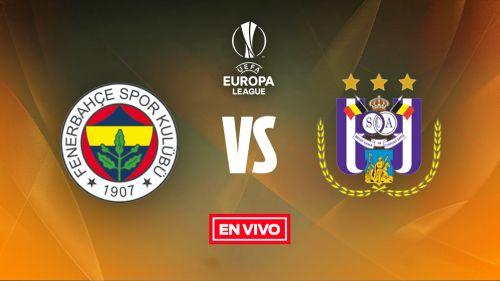 EN VIVO y EN DIRECTO: Fenerbahçe vs Anderlecht