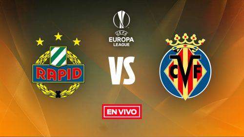 EN VIVO y EN DIRECTO: Rapid Viena vs Villarreal