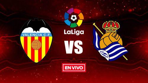 EN VIVO Y EN DIRECTO: Valencia vs Real Sociedad