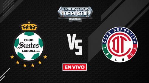 EN VIVO Y EN DIRECTO: Santos vs Toluca Liga MX Apertura 2021 J15