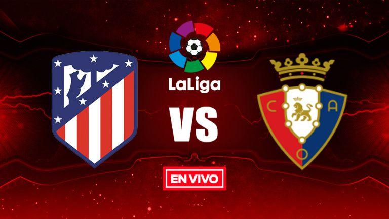 EN VIVO y EN DIRECTO: Atlético de Madrid vs Osasuna